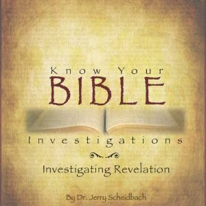 Know Your Bible — (Investigating Revelation—Part One, Revelation 1-3)
