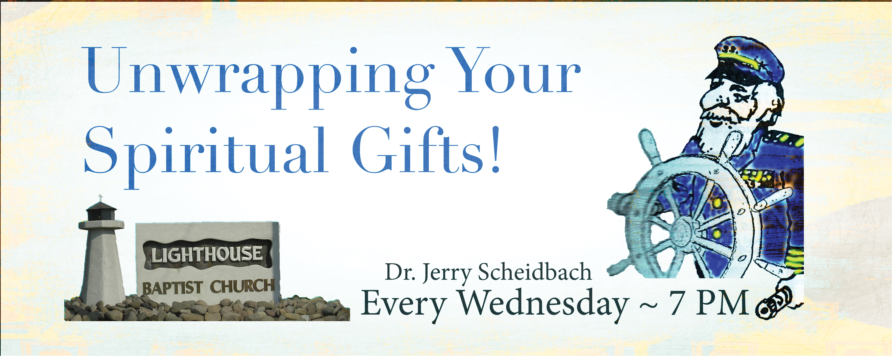 Spiritual Gifts: Unwrapping Your Gifts | Lighthouse Baptist Church